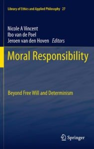 Book Cover: Moral Responsibility: Beyond Free Will & Determinism (2011)